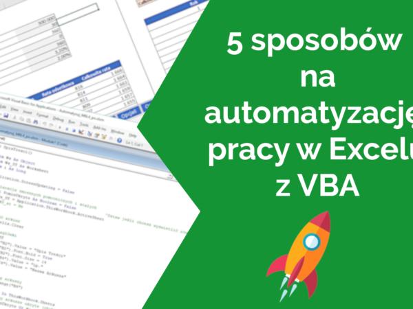 5 sposobów na automatyzację Excela z VBA